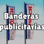 ¿Qué son las banderas publicitarias?